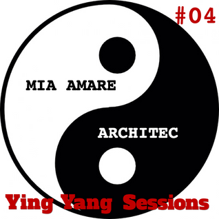 YING YANG Sessions 04 with Mia Amare & Architec