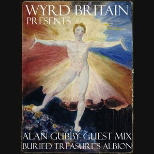 Wyrd Britain 10: Alan Gubby guest mix - Buried Treasure's Albion