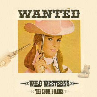 Wild Westerns - The Zoom Diaries Vol. 2