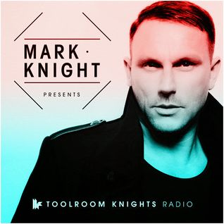 Mark Knight  -  Toolroom Knights 240 (Guest Full Intention)  - 29-Oct-2014