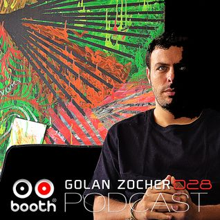 Golan Zocher - Booth Podcast 028