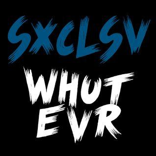 SXCLSV-WhutEvr