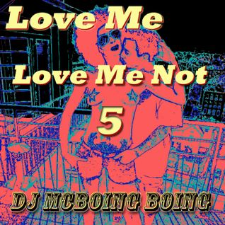 Love Me Love Me Not ~ Vol.5