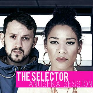 The Selector - W/ Anushka & Grum