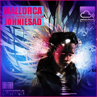 Johniesad - Mallorca - exclusive progressive session