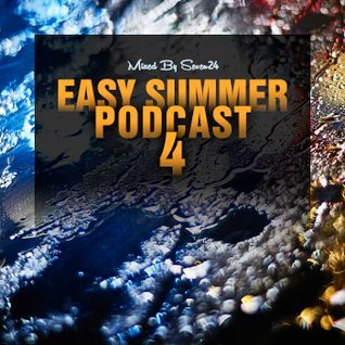 Easy Summer Podcast #04 (Mixed By Seven24)