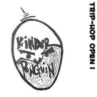 KINDERpenguin - triphop open 1