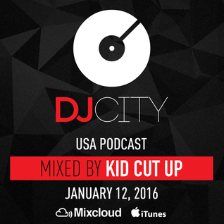 Kid Cut Up - DJcity Podcast - Jan. 12, 2016