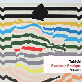 TakisM - Electronic Boutique Feb 2014