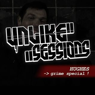 Unlike Sessions 2015 janv 9 - Dj Hughes  / Grime Special!