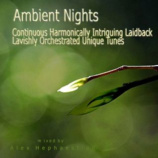 Ambient Nights - Continuous Harmonically Intriguing Laidback Lavishly Orchestrated Unique Tunes