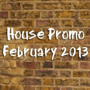 February 2013 House Promo