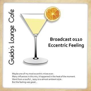 Guido's Lounge Cafe Broadcast 0110 Eccentric Feeling (20140411)