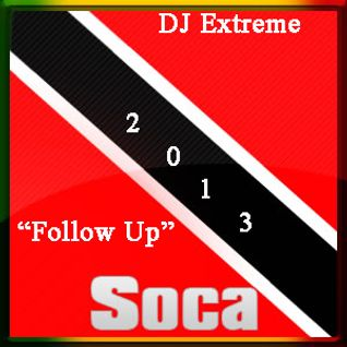 Soca 2013 The Follow Up Mix