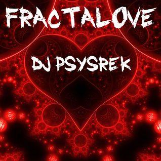 PsySrek Mix - Fractalove (Maninkari Crew ~ 14-02-2005)