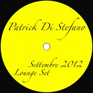 PODCAST #07 - PATRICK DI STEFANO September 2012 - Dj-Set Lounge