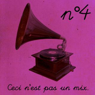 Ceci n'est pas un mix n°4