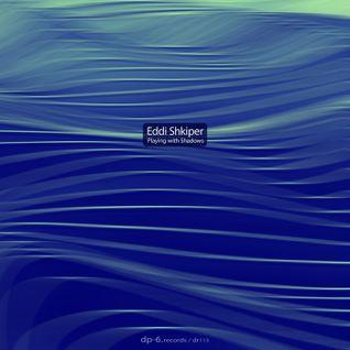 Eddi Shkiper - Exclusive for DP-6 Records (May 2012)