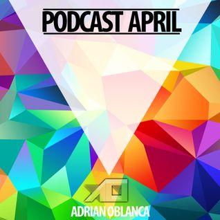 Adrian Oblanca PODCAST APRIL 2014