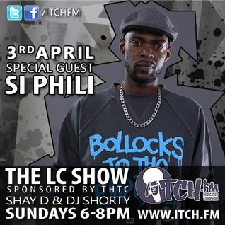 Shay D & DJ Shorty - The LC Show 113 - Si Phili