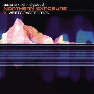 Sasha & Digweed - Northern Exposure 2 (West Coast Edition)