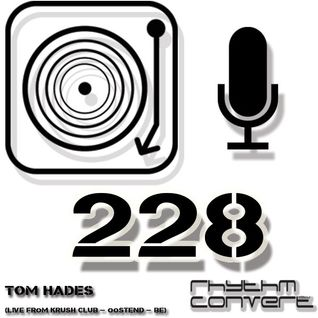 Techno Music | Tom Hades in the Rhythm Convert(ed) Podcast 228 (Live from Krush Club - BE)