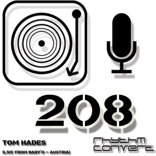 Techno Music | Tom Hades in the Rhythm Converted Podcast 208 (Live at World Of Techno - Austria)
