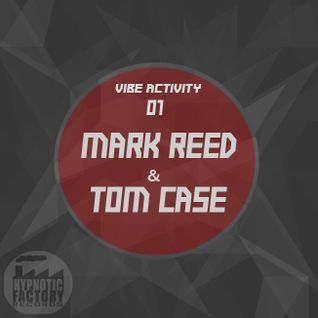 Vibe Activity 01 - Mark Reed & Tom Case in the mix