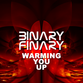 Binary Finary - Warming You Up Mix