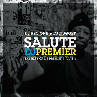 DJ Rec One & DJ Nugget Salute DJ Premier - The Best of DJ Premier