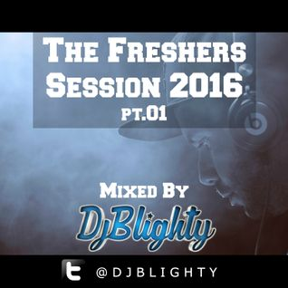 @DJBlighty - #TheFreshersSession2016 Pt.01 (Multi genre R&B, Hip Hop, Chart, Trap & more)