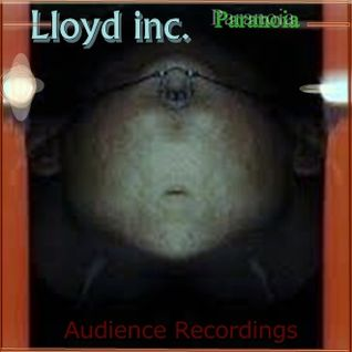 Lloyd inc.  -  Paranoia  (Audience Recordings 003)