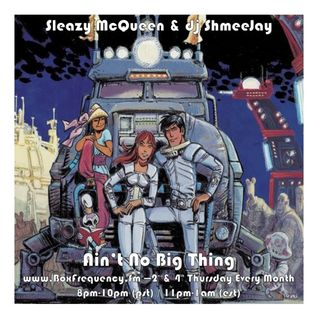 Sleazy McQueen & dj ShmeeJay - Ain't No Big Thing - 2015-11-29