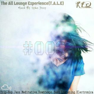 The All Lounge Experience (T.A.L.E) #003