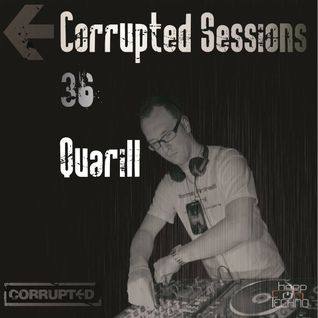 Quarill @ Corrupted Sessions (Episode 36)