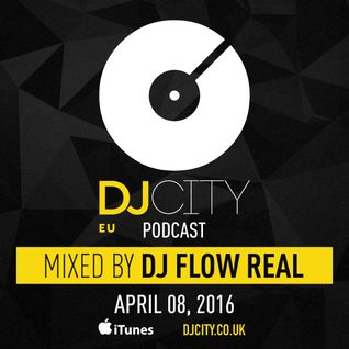DJ Flow Real - DJcity Benelux Podcast - 08/04/16