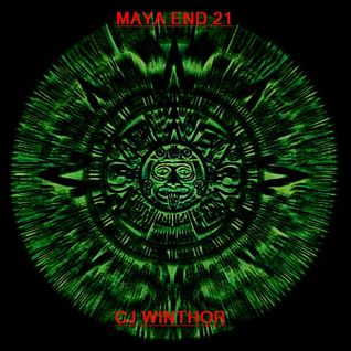 Maya ends 21./ Techno/ Cj Winthor