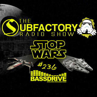 The Subfactory Radio Show #236 STOP WARS