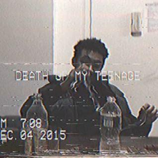 death of my teenage
