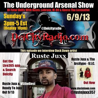 The Underground Arsenal Show 6-9-2013 with Special Guest Ruste Juxx