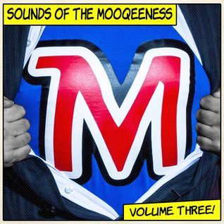 Sounds Of The Mooqeeness Vol 3
