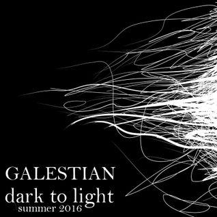 Galestian - Dark to Light [Summer 2016 Promo Mix]