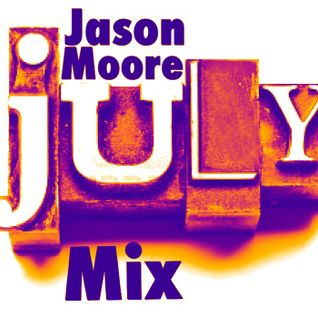 Jason Moore July Mix 2016