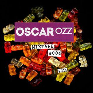 Oscar OZZ Mixtape #004 / 2015