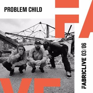 Problem Child - FABRICLIVE x Par Excellence Mix