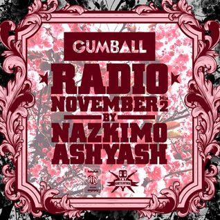 GUMBALL Radio Mix 2 by Nazkimo & AshyAsh