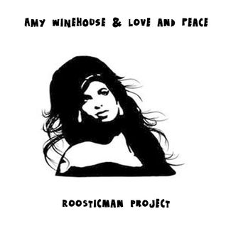 Amy Winehouse & Love and Peace