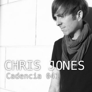 Chris Jones - Cadencia 041 (November 2012) feat. CHRIS JONES (Part 1)