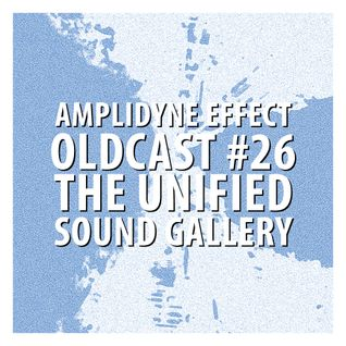 Oldcast #26 - The Unified Sound Gallery (05.01.2011)