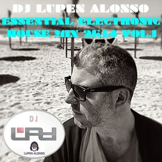 DJ LUPEN ALONSO ESSENTIAL ELECTRONIC HOUSE MIX 2K14 VOL.1
